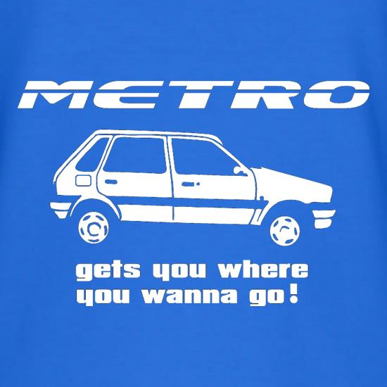 Metro gets you where you wanna go! t shirt